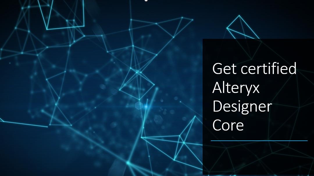 Alteryx Designer Core Exam-Top tips