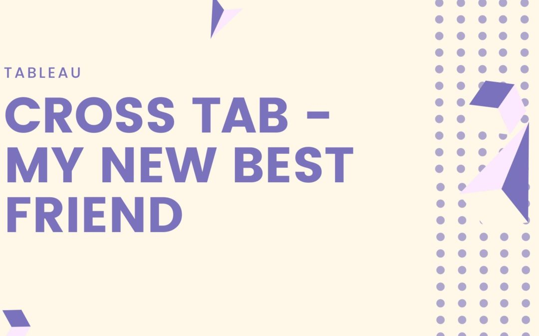 Cross Tab – My New Best Friend