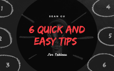 6 Quick and Easy Tips for Tableau
