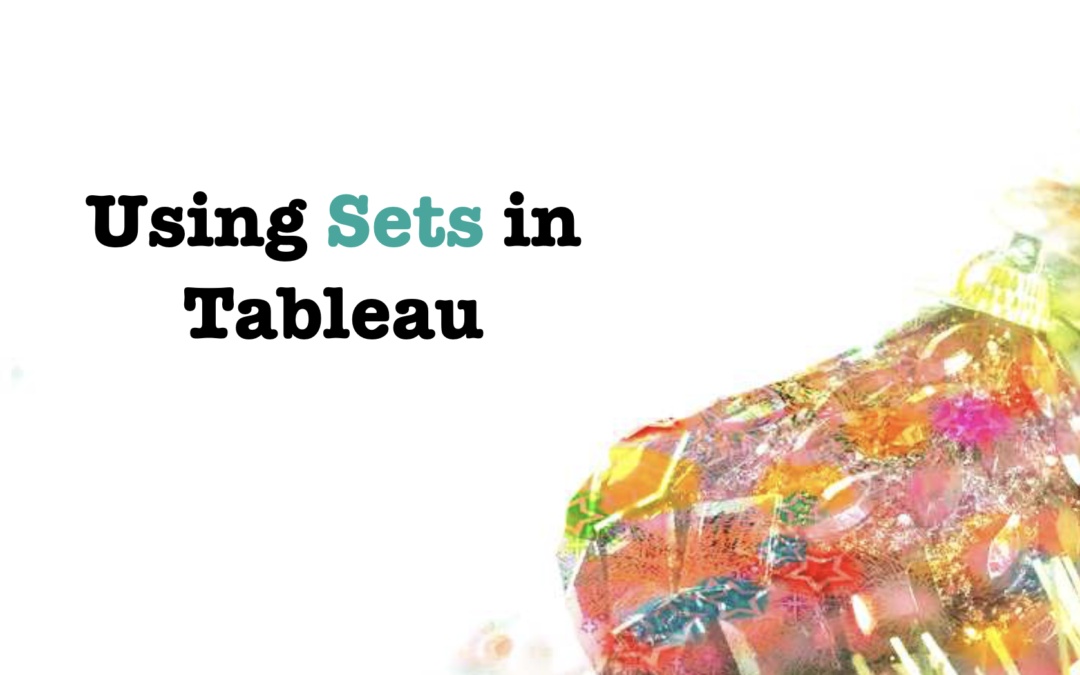 A Beginner's Guide to Using Sets in Tableau
