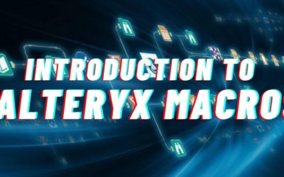 Introduction to Alteryx Macros – What Are They & Why Are They Useful?