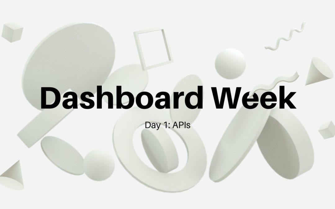 Dashboard Week Day 1: APIs
