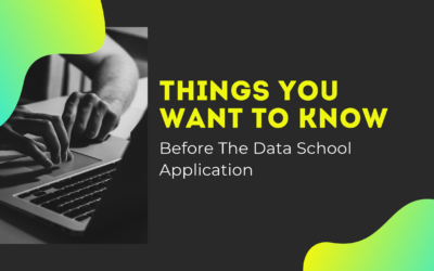 Things You Want to Know Before The Data School Application