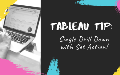Tableau Tip: Single Drill Down with Set Action