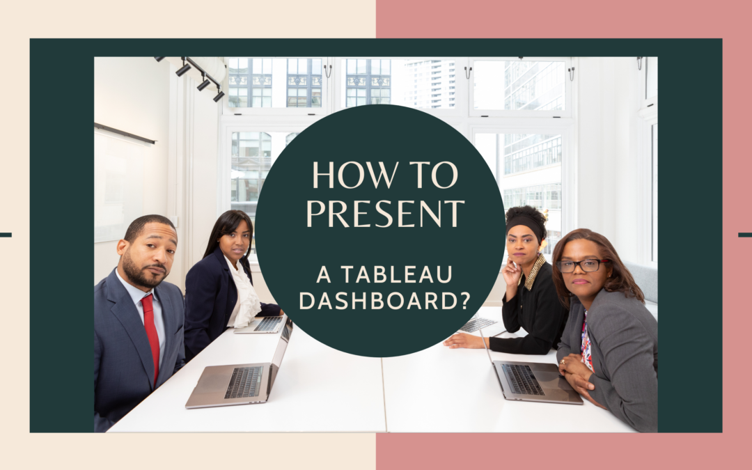 How to present a Tableau dashboard?