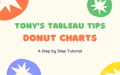 Tony's Tableau Tips: How to create Doughnut Charts in Tableau
