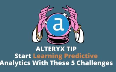 Alteryx Tip | Start Learning Predictive Analytics With These 5 Challenges