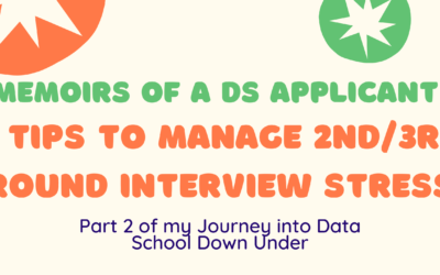Memoirs of a Data School Applicant: 5 Tips to Manage 2nd/3rd Round Interview Stress PART 1