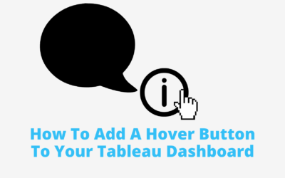 Tableau Tip | How To Add A Hover Button To Your Dashboard