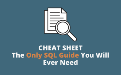 SQL | The Only SQL Cheat Sheet You Will Ever Need