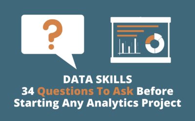 Data Skills | 34 Questions To Ask Your Client Before Starting Any Data Analytics Project