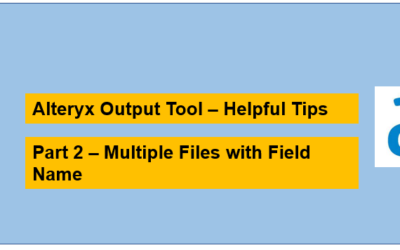 Useful Tools in Alteryx – Output Tool – Multiple Files based on field name(Contd.)