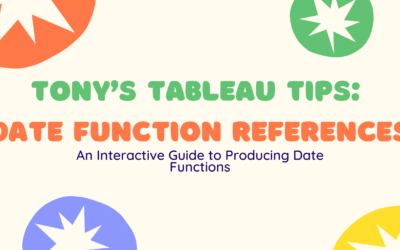 Tony's Tableau Tips: Date Function References